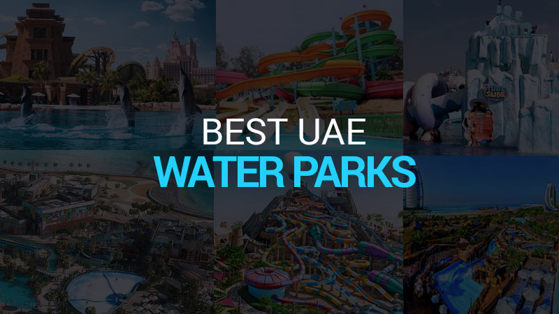 Water Parks to Visit in the UAE